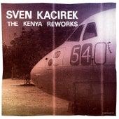 The Kenya Reworks by Sven Kacirek