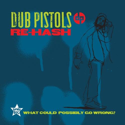 Rehash by Dub Pistols