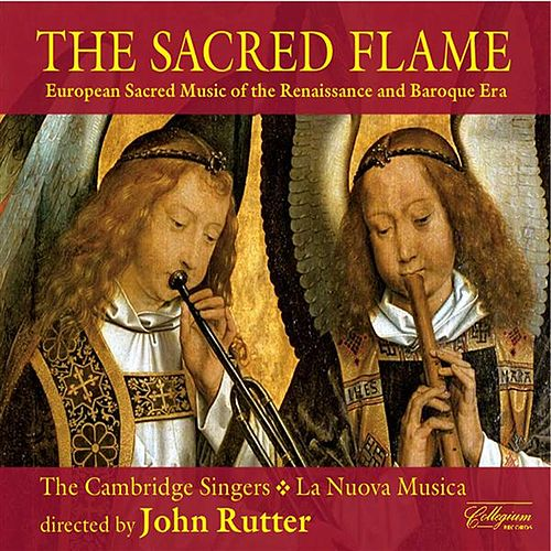 Choral Concert: Cambridge Singers - Gabrieli, G. / Monteverdi, C. / Palestrina, G.P. Da / Lasso, O. Di / Sweelinck, J.P. (The Sacred Flame) by Various Artists