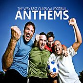 The Very Best Classical Football Anthems by Various Artists