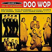 Old School Doo Wop, Vol. 5 by Various Artists