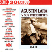 Agustin Lara Y Sus Interpretes Vol. II by Various Artists