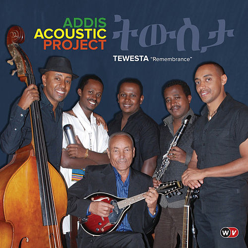 Tewesta 'Remembrance' by Addis Acoustic Project