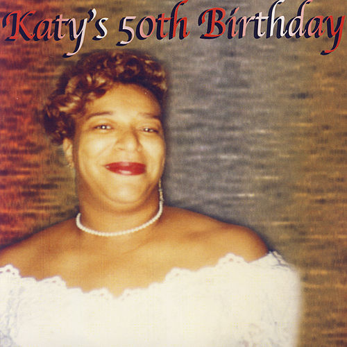 Katy's 50th Birthday by Various Artists