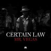 Certain Law - Single by Mr. Vegas