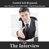 Nail The Interview Hypnosis For Job Candidates, Career, Employment by Anna Thompson