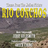 Rio Conchos - Theme from the Motion Picture (feat. Chuck Cirino) - Single by Jerry Goldsmith