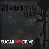 Marching Man - Single by Sugar Red Drive