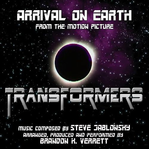 Transformers (2007) - 'Arrival On Earth' from the Motion Picture (feat. Dominik Hauser) - Single by Steve Jablonsky