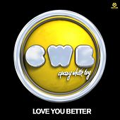 Love You Better by Crazy White Boy