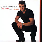 Never Gonna Change My Mind (Remixes) by Joey Lawrence
