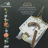 J.S. Bach: Violin Sonatas BWV 1015-1017, 1020 & 1022 by Jacqueline Ross