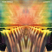Lucidity by Tame Impala