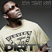 Neva Coming Down - Single by Dirty