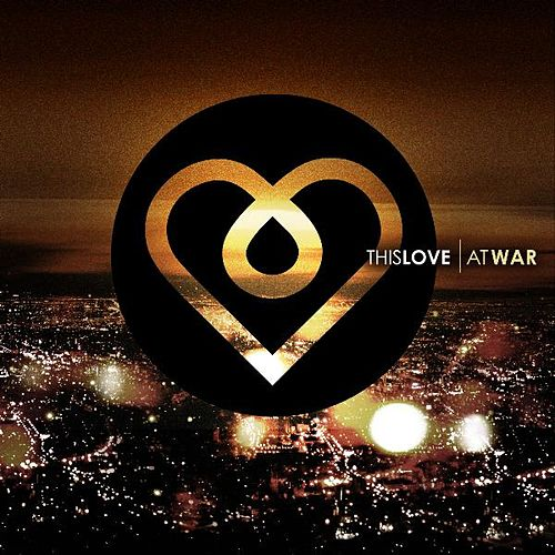 At War by This Love