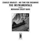 No Time For Dreaming (Instrumentals) von Charles Bradley