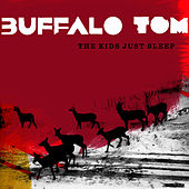 The Kids Just Sleep by Buffalo Tom