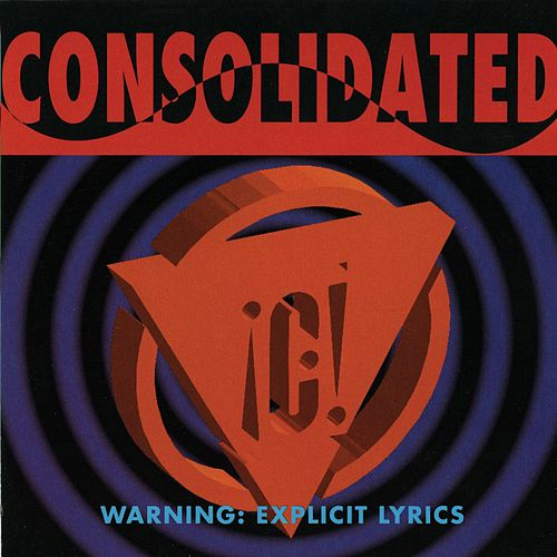Warning: Explicit Lyrics by Consolidated