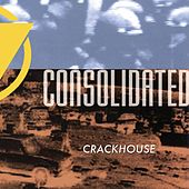 Crackhouse by Consolidated