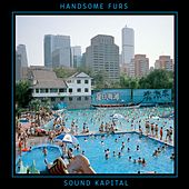 Sound Kapital by Handsome Furs