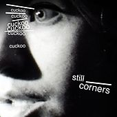 Cuckoo b/w Endless Summer by Still Corners