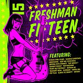 Freshman 15 by Various Artists