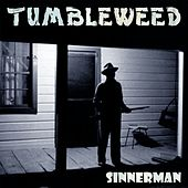 Sinnerman by Tumbleweed