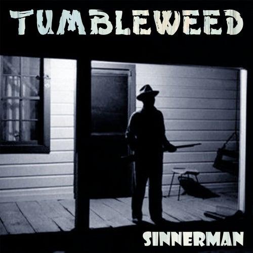 Sinnerman by Tumbleweed