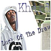 Luck Of The Draw by K-Hard