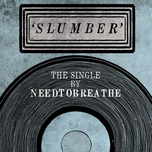 Slumber by NEEDTOBREATHE