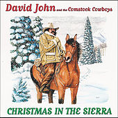 Christmas in the Sierra by David John and the Comstock Cowboys