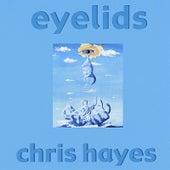 Eyelids by Chris Hayes