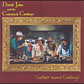 Gather 'round Cowboys by David John and the Comstock Cowboys
