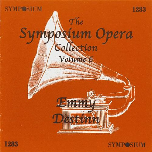 The Symposium Opera Collection, Vol. 6 (1906-1912) by Emmy Destinn
