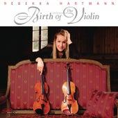 Birth of the Violin by Rebekka Hartmann