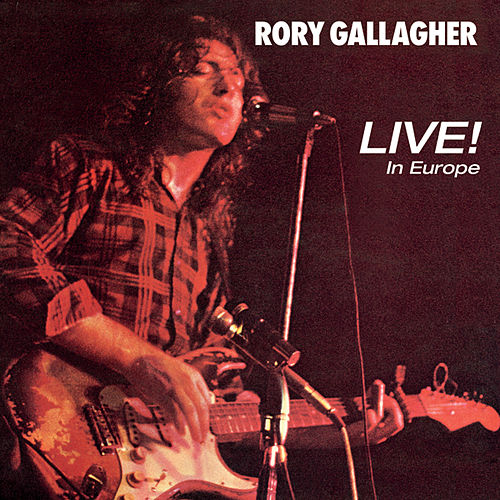 Live!  in Europe by Rory Gallagher