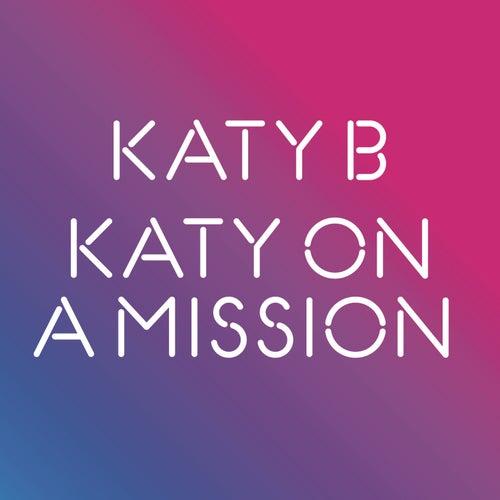 Katy On A Mission by Katy B