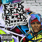 F'**k Dem F**k N****z - A Taste of East Coast by Various Artists