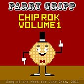 Chip Rok Volume 1 by Parry Gripp