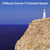 Chillhouse Grooves // Formentera Session by Various Artists