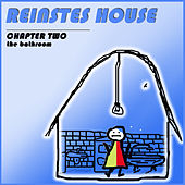 Reinstes House (Chapter Two - The Bathroom) by Various Artists