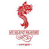 Can't Quit by My Silent Bravery