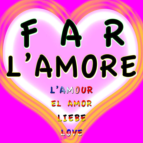 Far L'amore by Various Artists