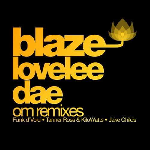 Blaze - Lovelee Dae (Om Remixes)