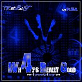 What's Really Good 4 by Dat Boi T