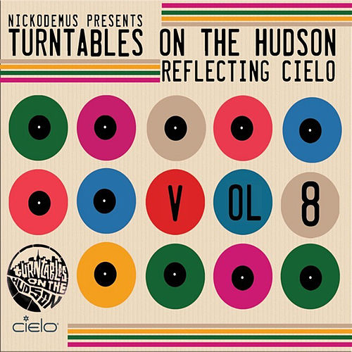 Nickodemus presents Turntables on the Hudson Volume 8: Reflecting Cielo by Various Artists
