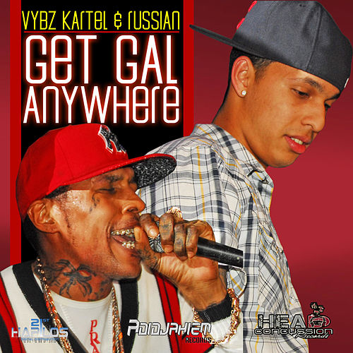 Get Gal Anywhere by VYBZ Kartel