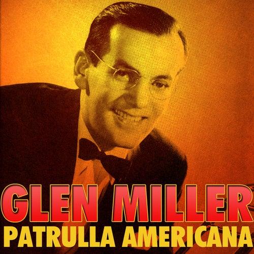 Patrulla Americana by Glenn Miller