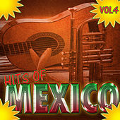 Hits Of Mexico Vol 4 by Various Artists