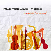 Philharmonik EP by Interactive Noise